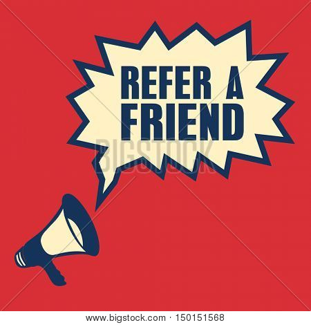 Megaphone, business concept with text Refer a Friend, vector illustration