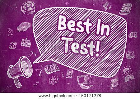 Business Concept. Megaphone with Text Best In Test. Doodle Illustration on Purple Chalkboard. Best In Test on Speech Bubble. Doodle Illustration of Shrieking Megaphone. Advertising Concept.