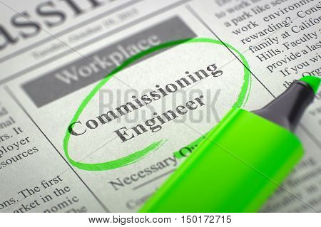 Commissioning Engineer - Vacancy in Newspaper, Circled with a Green Marker. Blurred Image. Selective focus. Hiring Concept. 3D Render.