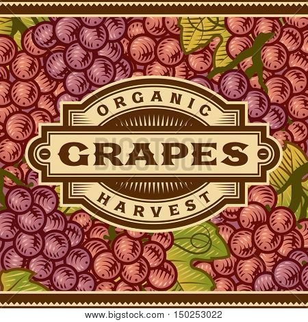 Retro Grapes Harvest Label. Editable vector illustration in woodcut style with clipping mask.