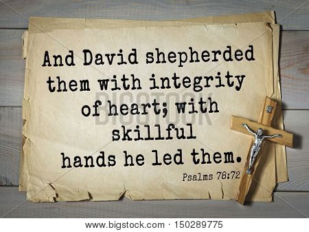 TOP-1000.  Bible verses from Psalms.And David shepherded them with integrity of heart; with skillful hands he led them.