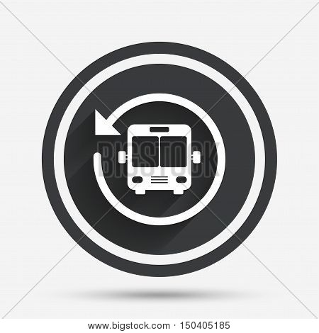 Bus shuttle icon. Public transport stop symbol. Circle flat button with shadow and border. Vector