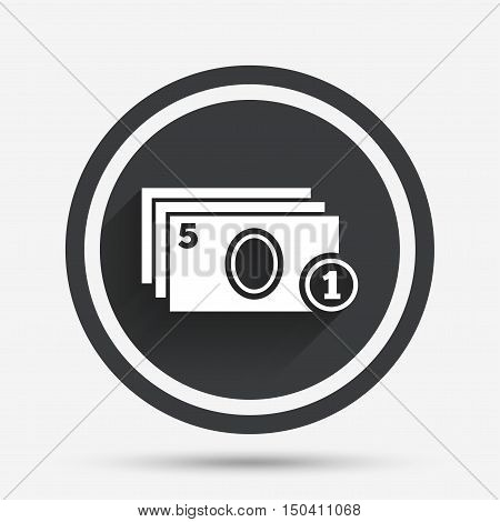 Cash and coin sign icon. Paper money symbol. For cash machines or ATM. Circle flat button with shadow and border. Vector