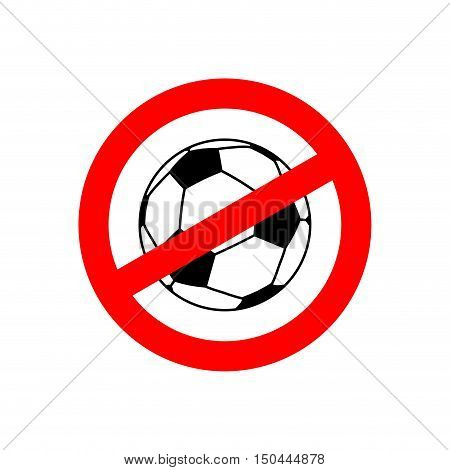 Stop Football. Prohibited Team Game. Red Prohibition Sign. Crossed-out Soccer Ball. Ban Symbol
