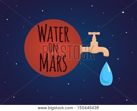 Illustration on the theme of discovery of water on Mars with a tap and a drop of water