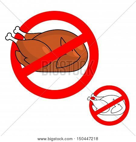 Ban Roasted Chicken. Prohibited Fried Food. Red Prohibition Sign. Crossed-baked Turkey. Stop Cholest