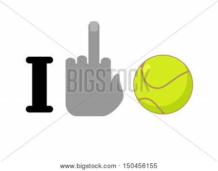 I Hate Tennis. Fuck Symbol Of Hatred And Ball. Logo For Anti Fans
