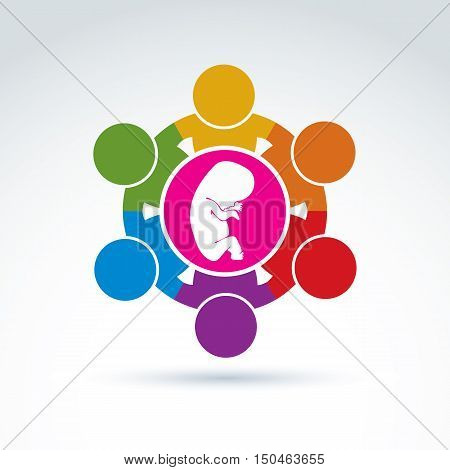 Pregnancy and abortion idea baby embryo symbol. Illustration of a group of people standing, international association for baby protection. poster