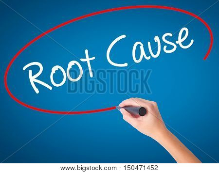 Women Hand Writing Root Cause  With Black Marker On Visual Screen