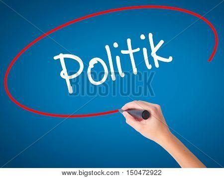 Women Hand Writing Politik (politics In German) With Black Marker On Visual Screen