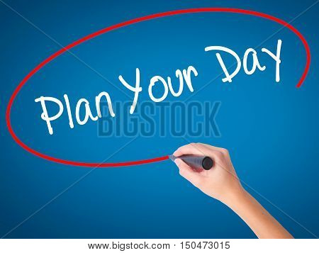 Women Hand Writing Plan Your Day With Black Marker On Visual Screen