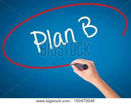 Women Hand Writing Plan B With Black Marker On Visual Screen