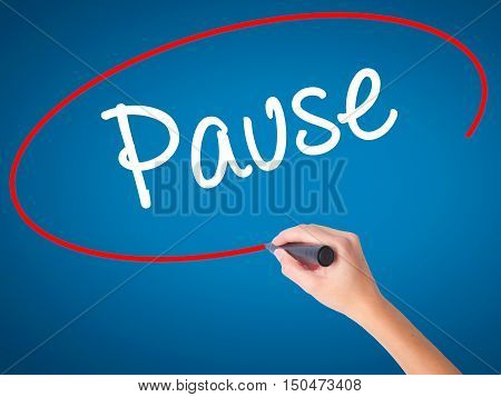 Women Hand Writing Pause With Black Marker On Visual Screen