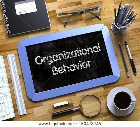 Small Chalkboard with Organizational Behavior Concept. Organizational Behavior Concept on Small Chalkboard. 3d Rendering.