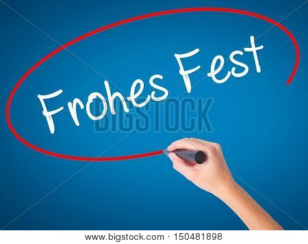 Women Hand Writing Frohes Fest  (happy Christmas In German) With Black Marker On Visual Screen