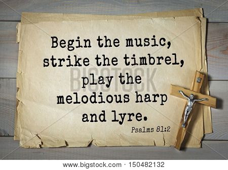 TOP-1000.  Bible verses from Psalms. Begin the music, strike the timbrel, play the melodious harp and lyre.