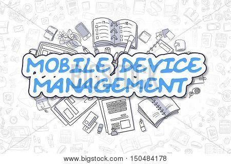 Business Illustration of Mobile Device Management. Doodle Blue Text Hand Drawn Doodle Design Elements. Mobile Device Management Concept.