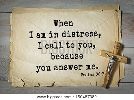 TOP-1000.  Bible verses from Psalms. When I am in distress, I call to you, because you answer me.