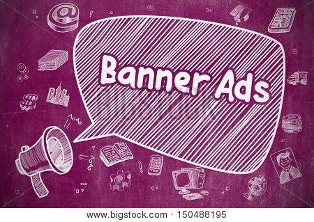 Speech Bubble with Inscription Banner Ads Doodle. Illustration on Purple Chalkboard. Advertising Concept. Banner Ads on Speech Bubble. Doodle Illustration of Screaming Megaphone. Advertising Concept.