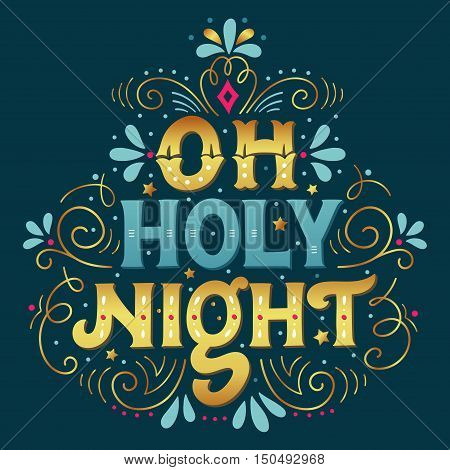 Oh Holy Night. Christmas Lettering With Decorative Design Elements.