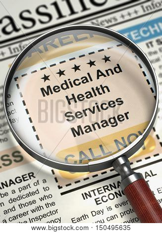 Medical And Health Services Manager. Newspaper with the Job Vacancy. Medical And Health Services Manager - Close Up View Of A Classifieds Through Loupe. Job Seeking Concept. Blurred Image. 3D.