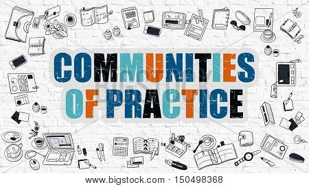 Communities of Practice Concept. Modern Line Style Illustration. Multicolor Communities of Practice Drawn on White Brick Wall. Doodle Icons. Doodle Design Style of Communities of Practice Concept.