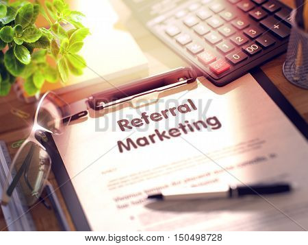 Office Desk with Stationery, Calculator, Glasses, Green Flower and Clipboard with Paper and Business Concept - Referral Marketing. 3d Rendering. Blurred and Toned Image.