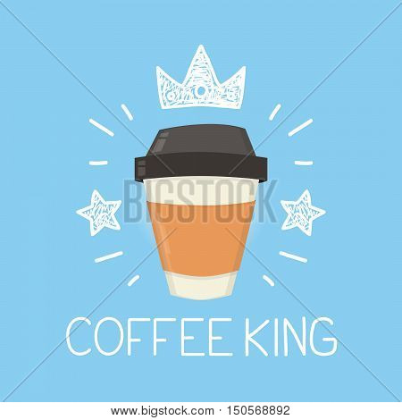 Coffee king vector cartoon flat and doodle illustration. Crown and stars icon. Street coffee shop concept design