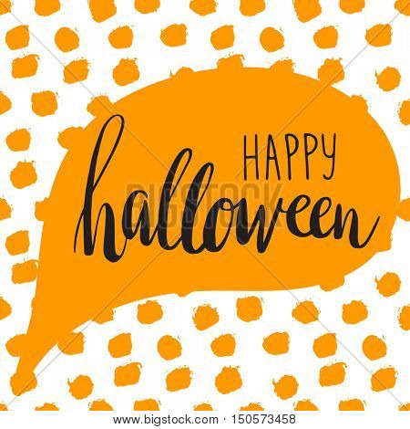 Speech text bubble with lettering phrase Happy halloween. Happy Halloween card. Flat design. Polka dot background.