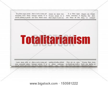 Political concept: newspaper headline Totalitarianism on White background, 3D rendering