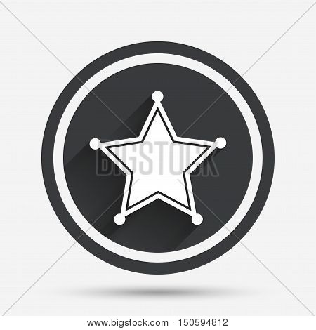 Star Sheriff sign icon. Police button. Sheriff symbol. Circle flat button with shadow and border. Vector