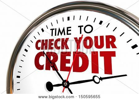 Time to Check Your Credit Score Report Clock 3d Illustration