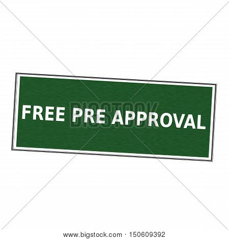 free pre approval white wording on picture frame Green background