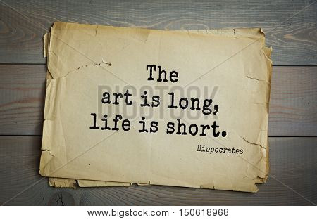 TOP-25. Aphorism by Hippocrates - famous Greek physician and healer.The art is long, life is short.