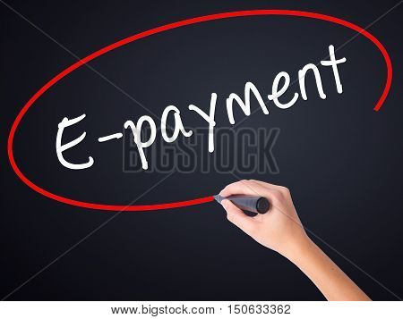 Woman Hand Writing E-payment With A Marker Over Transparent Board