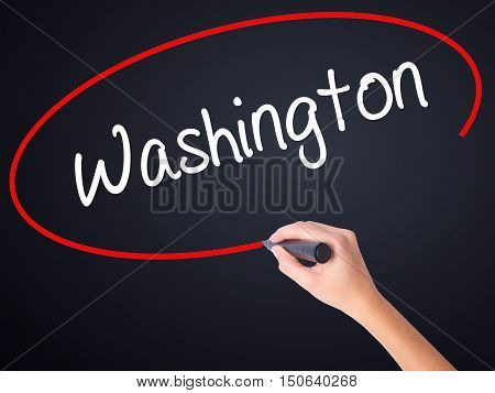 Woman Hand Writing Washington  With A Marker Over Transparent Board