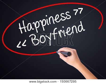 Woman Hand Writing Happiness - Boyfriend With A Marker Over Transparent Board .