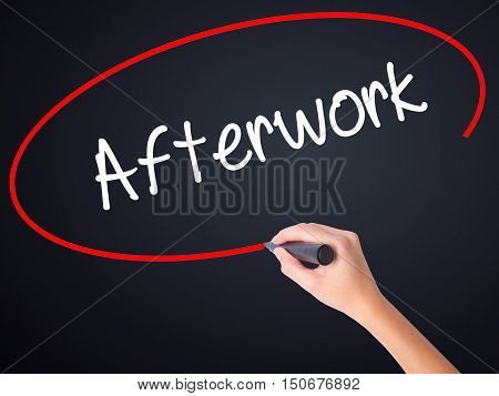 Woman Hand Writing Afterwork  With A Marker Over Transparent Board