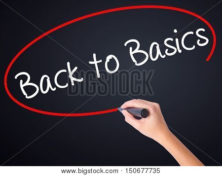Woman Hand Writing Back To Basics Black With Marker On Visual Screen