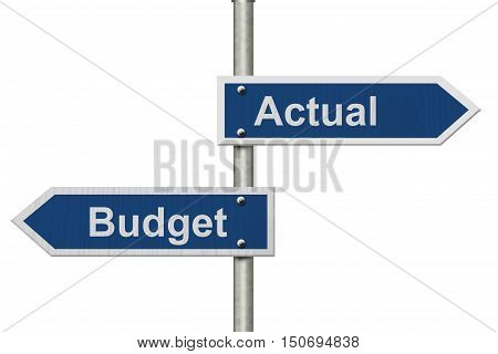 Actual versus what was budgeted Two Blue Road Sign with text Actual and Budget isolated over white 3D Illustration