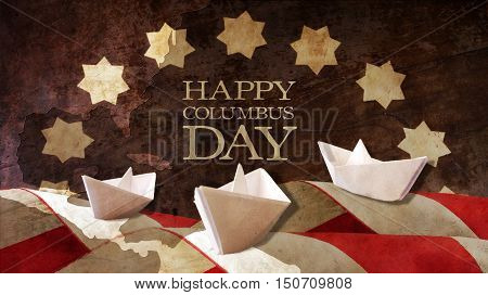 Happy Columbus Day. Three Paper Caravels Chart and Flag Waves