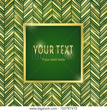 Vintage illustration with square frame with gold border and gold zigzag ornament on green background