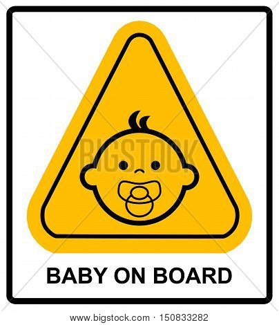 Baby on board sign on white background. Vector illustration. Warning banner