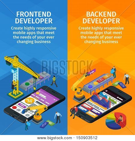 Developing mobile applications flat 3d isometric style. Vertical banners set web design. Frontend and backend app. People working on startup. 3d crane and robotic arm.