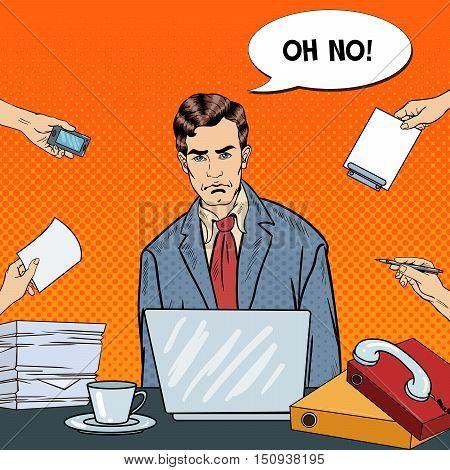 Pop Art Stressed Businessman with Laptop at Multi Tasking Office Work. Vector illustration