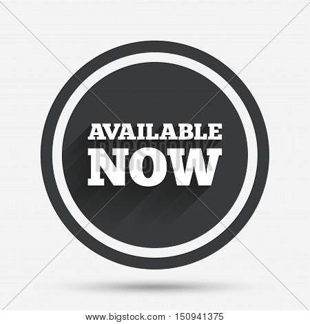 Available now icon. Shopping button symbol. Circle flat button with shadow and border. Vector