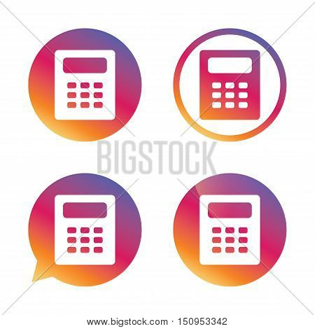 Calculator sign icon. Bookkeeping symbol. Gradient buttons with flat icon. Speech bubble sign. Vector