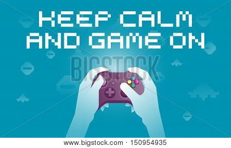 Video game concept. Close up of hands playing the video game. Flat design vector illustration. Keep calm and game on.