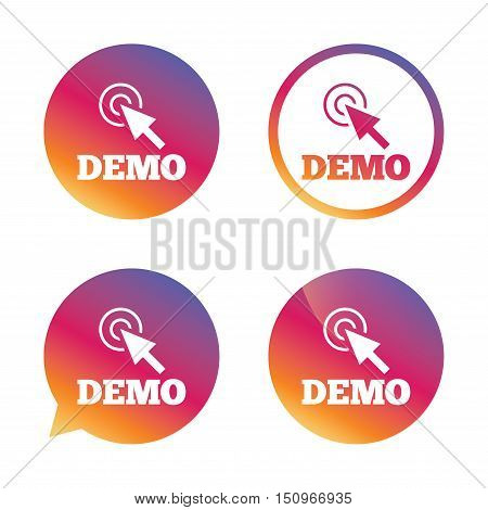 Demo with cursor sign icon. Demonstration symbol. Gradient buttons with flat icon. Speech bubble sign. Vector