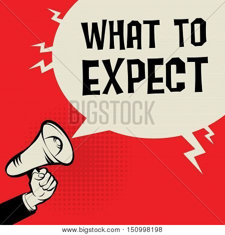 Megaphone Hand business concept with text What To Expect vector illustration
